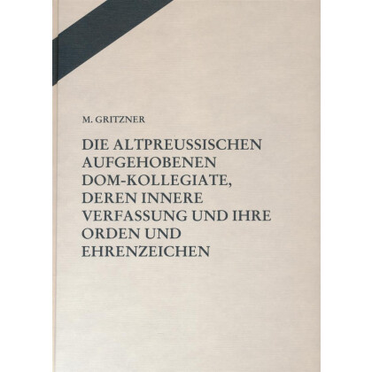 Die altpreussischen aufgehobenen Dom-Kollegiate