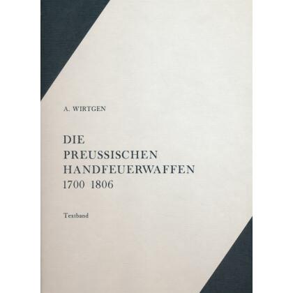Die Preussischen Handfeuerwaffen Modelle und Manufakturen 1700 - 1806
