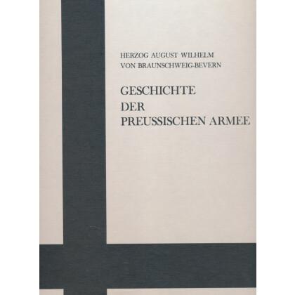 Geschichte der Churfürstlich Brandenburgischen und nachherigen Königlich Preussischen Armee. Das Altpreussische Heer - Erscheinungsbild und Wesen 1713-1807