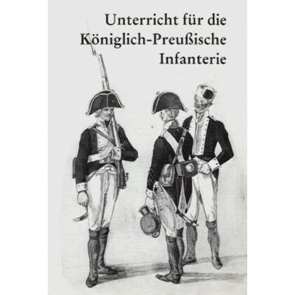 Unterricht für die Königlich Preussische Infanterie im Dienste der Garnison