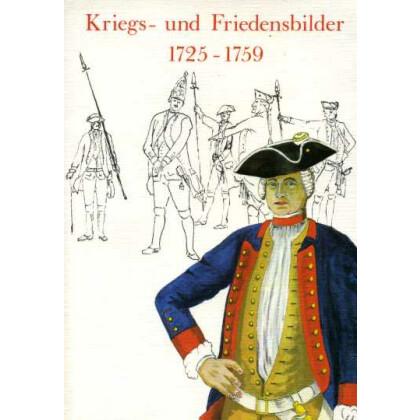 Kriegs- und Friedensbilder 1725 - 1759