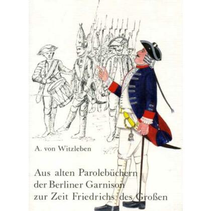 Aus alten Parolebüchern der Berliner Garnison