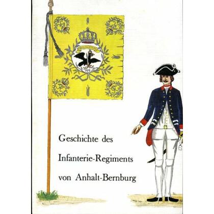 Geschichte des Infanterie Regiments von Anhalt - Bernburg