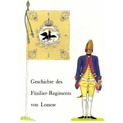 Geschichte und Nachrichten von dem königlich preussischen Füsilier-Regimente von Lossow