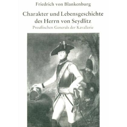 Charakter und Lebensgeschichte des Herrn von Seydlitz