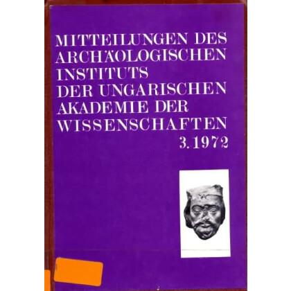 Mitteilungen des Archäologischen Institutes der Ungarischen Akademie der Wissenschaften