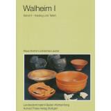 Walheim I - Das Kastell und die nachfolgende Besiedlung,...