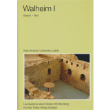 Walheim I - Das Kastell und die nachfolgende Besiedlung, 2 Bände