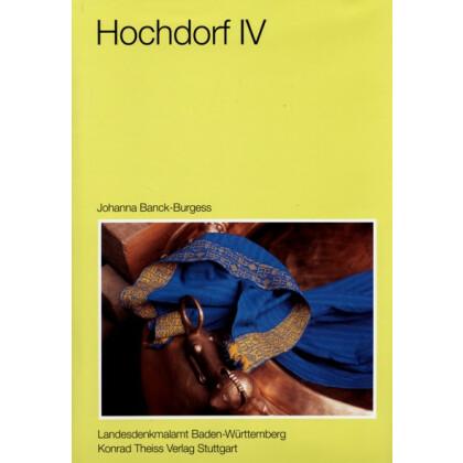 Hochdorf IV - Die Textilfunde aus dem späthallstattzeitlichen Fürstengrab von Eberdingen-Hochdorf