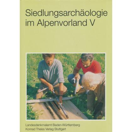 Siedlungsarchäologie im Alpenvorland V