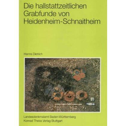Die hallstattzeitlichen Grabfunde aus den Seewiesen von Heidenheim-Schnaitheim