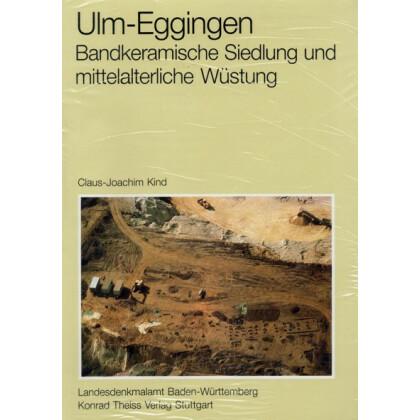 Ulm-Eggingen - Bandkeramische Siedlung und mittelalterliche Wüstung