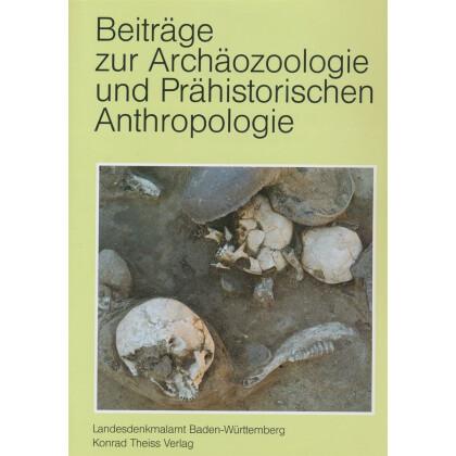 Beiträge zur Archäozoologie und Prähistorischen Anthropologie
