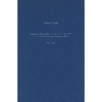 Bibliographie zur Heeres- und Truppengeschichte des Deutschen Reiches und seiner Länder 1806 - 1933