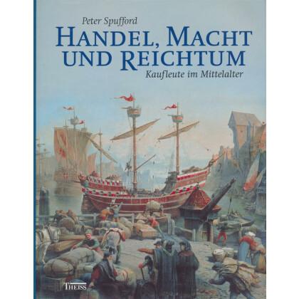 Handel, Macht und Reichtum - Kaufleute im Mittelalter