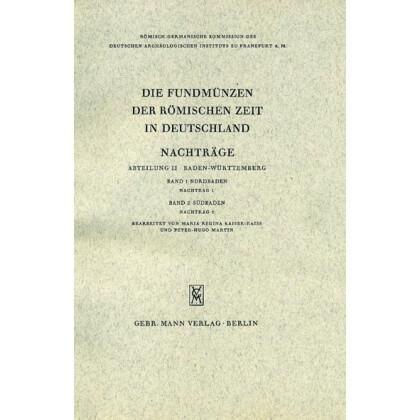 Die Fundmünzen der römischen Zeit in Deutschland, Abt. 2 Baden-Württemberg, Band 1/2 Nordbaden, Südbaden, Nachträge