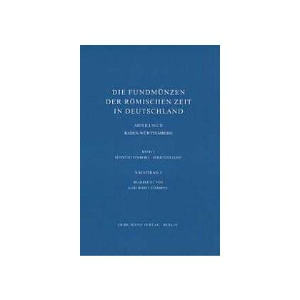 Die Fundmünzen der römischen Zeit in Deutschland, Abt. 2 Baden-Württemberg, Band 3 Nachtrag 1. Südwürttemberg - Hohenzollern