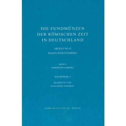 Die Fundmünzen der römischen Zeit in Deutschland, Abt. 2 Baden-Württemberg, Band 4 Nordwürttemberg, Nachtrag, Teil 1