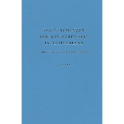 Die Fundmünzen der römischen Zeit in Deutschland, Abt. 4 Rheinland-Pfalz, Band 2 Pfalz