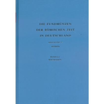 Die Fundmünzen der römischen Zeit in Deutschland, Abt. 5 Hessen, Band 1/1 Wiesbaden Teil 1