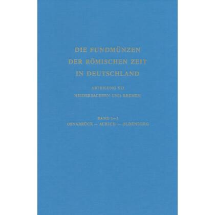 Die Fundmünzen der römischen Zeit in Deutschland, Abt. 7 Niedersachsen und Bremen, Band 1-3 Osnabrück Aurich Oldenburg