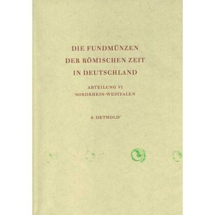 Die Fundmünzen der römischen Zeit in Deutschland, Abt. 6 Nordrhein-Westfalen, Band 6 Detmold