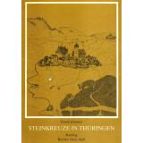Steinkreuze in Thüringen - Katalog der Bezirke Gera...