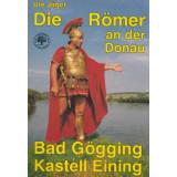 Die Römer an der Donau. Bad Gögging Kastell Eining