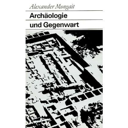 Archäologie und Gegenwart