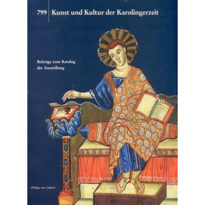 Kunst und Kultur der Karolingerzeit - Beiträge zum Katalog der Ausstellung