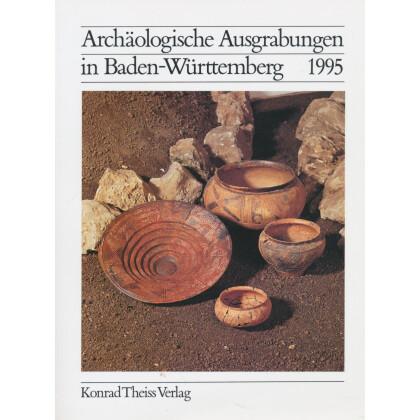Archäologische Ausgrabungen in Baden-Württemberg Jahrbuch 1995