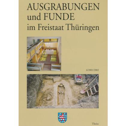Ausgrabungen und Funde im Freistaat Thüringen, Heft 6