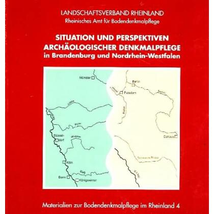 Situation und Perspektiven archäologischer Denkmalpflege in Brandenburg und Nordrhein - Westfalen