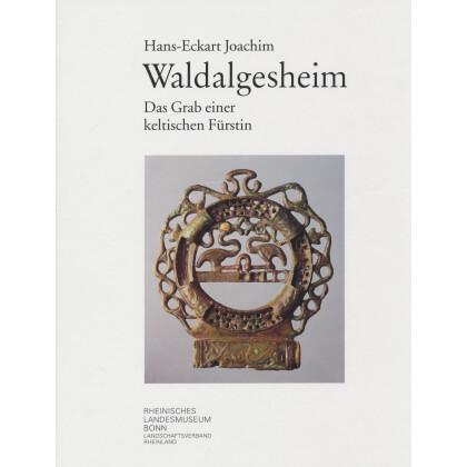 Waldalgesheim - Das Grab einer Keltischen Fürstin