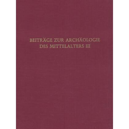 Beiträge zur Archäologie des Mittelalters III