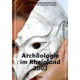 Archäologie im Rheinland 2002