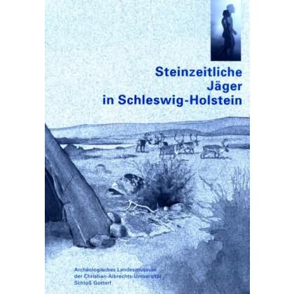 Steinzeitliche Jäger in Schleswig - Holstein
