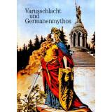 Varusschlacht und Germanenmythos