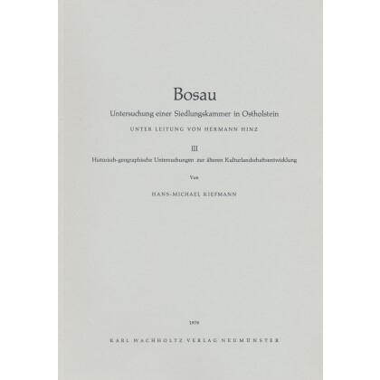 Bosau III -  Untersuchungen einer Siedlungskammer in Ostholstein