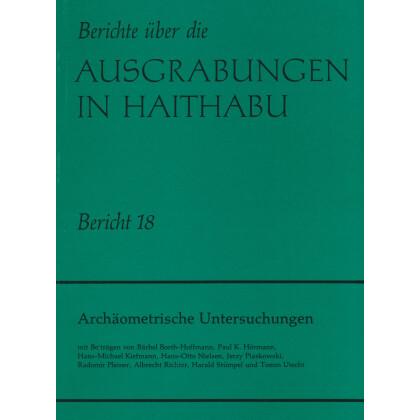 Archäometrische Untersuchungen. Neue Ausgrabungen in Haithabu, Bericht 18