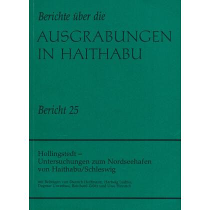 Hollingstedt - Untersuchungen zum Nordseehafen von Haithabu - Schleswig