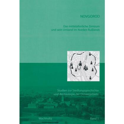 Novgorod - Das mittelalterliche Zentrum und sein Umland im Norden Russlands