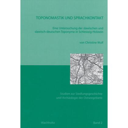 Toponomastik und Sprachkontakt - Studien zur Siedlungsgeschichte und Archäologie