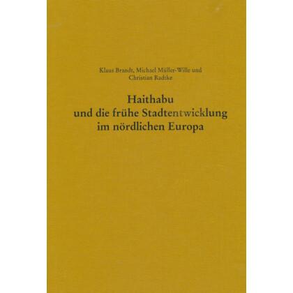 Haithabu und die frühe Stadtentwicklung im nördlichen Europa