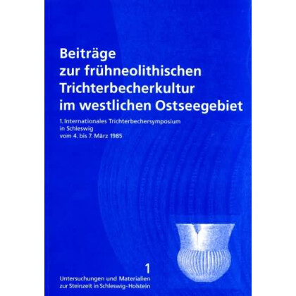 Beiträge zur frühneolithischen Trichterbecherkultur im westlichen Ostseegebiet