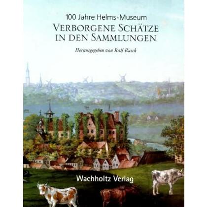 Verborgene Schätze in den Sammlungen - 100 Jahre Helms-Museum