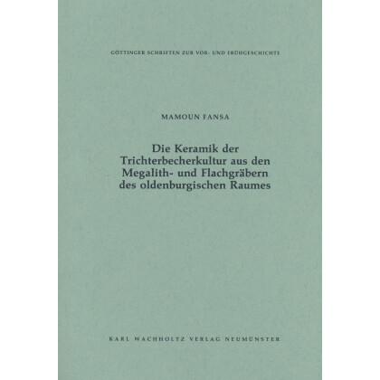 Die Keramik der Trichterbecherkultur aus den Megalith- und Flachgräbern des oldenburgischen Raumes