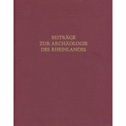 Beiträge zur Archäologie des Rheinlandes