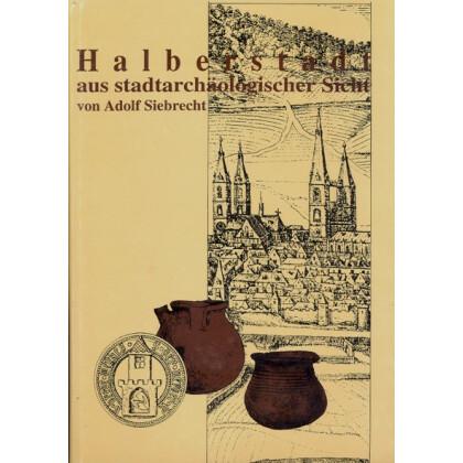 Halberstadt aus stadtarchäologischer Sicht - Die Bodenfunde des 8. bis 13. Jahrhunderts