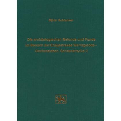 Die archäologischen Funde und Befunde im Bereich der Erdgastrasse Wernigerode Oschersleben